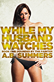 While My Husband Watches: A Wife Sharing Romance (Hotwife and Cuckold Erotica) (The WHILE MY HUSBAND WATCHES Cuckolding Series Book 1) (English Edition)