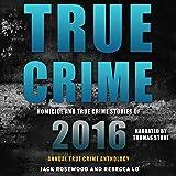 True Crime: Homicide & True Crime Stories of 2016