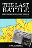 Last Battle: Montgomery's Campaign, April-May, 1945