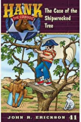 The Case of the Shipwrecked Tree (Hank the Cowdog Book 41) Kindle Edition