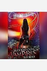 Eve Eden Vs. the Blood Sucking Vampires: Bedeviled, Book 2 Audible Audiobook