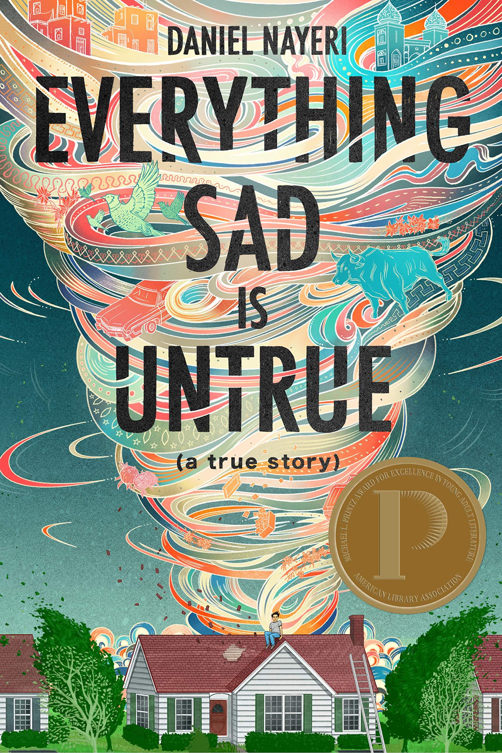 Everything Sad Is Untrue: (a true story): Nayeri, Daniel: 9781646140008:  Amazon.com: Books