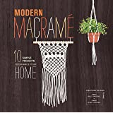 Modern Macrame: 10 Simple Projects to Enhance Your Home