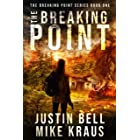 The Breaking Point: The Breaking Point Series Book 1: (A Post-Apocalyptic EMP Survival Thriller)