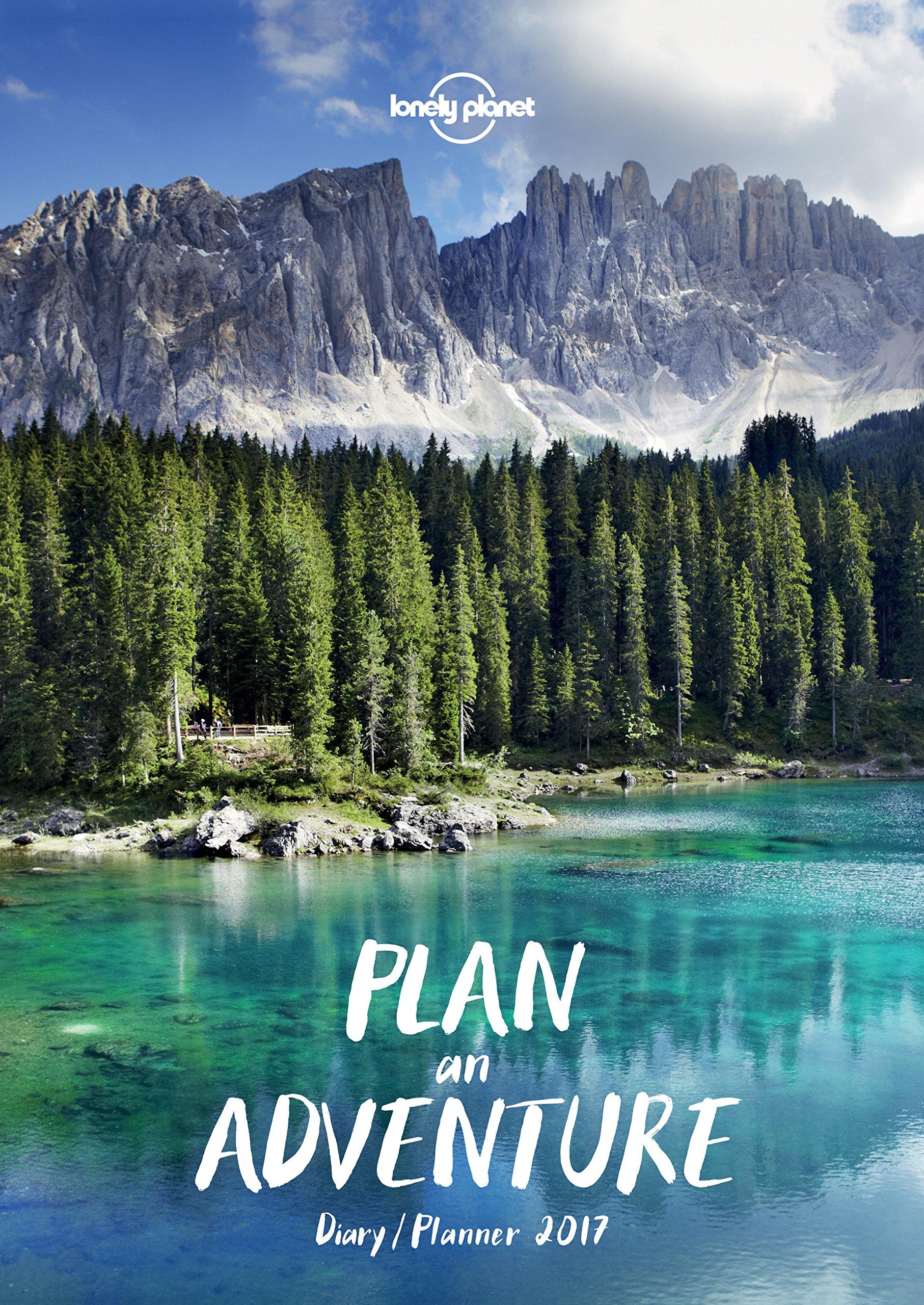 Plan an Adventure, Diary / Planner 2017 (Diaries 2017)