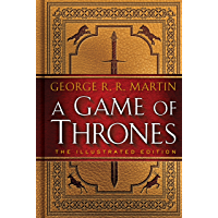 A Game of Thrones: The Illustrated Edition: A Song of Ice and Fire: Book One (English Edition)