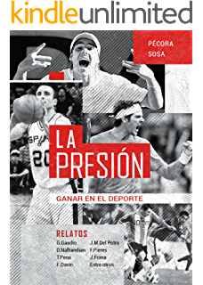 La Presión: Ganar en el deporte (Spanish Edition)