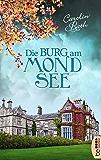 Die Burg am Mondsee: Familiengeheimnis Roman