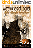 Werewolves of Loquat (A Sasha and Sebastian Mulberry Mystery Book 3)