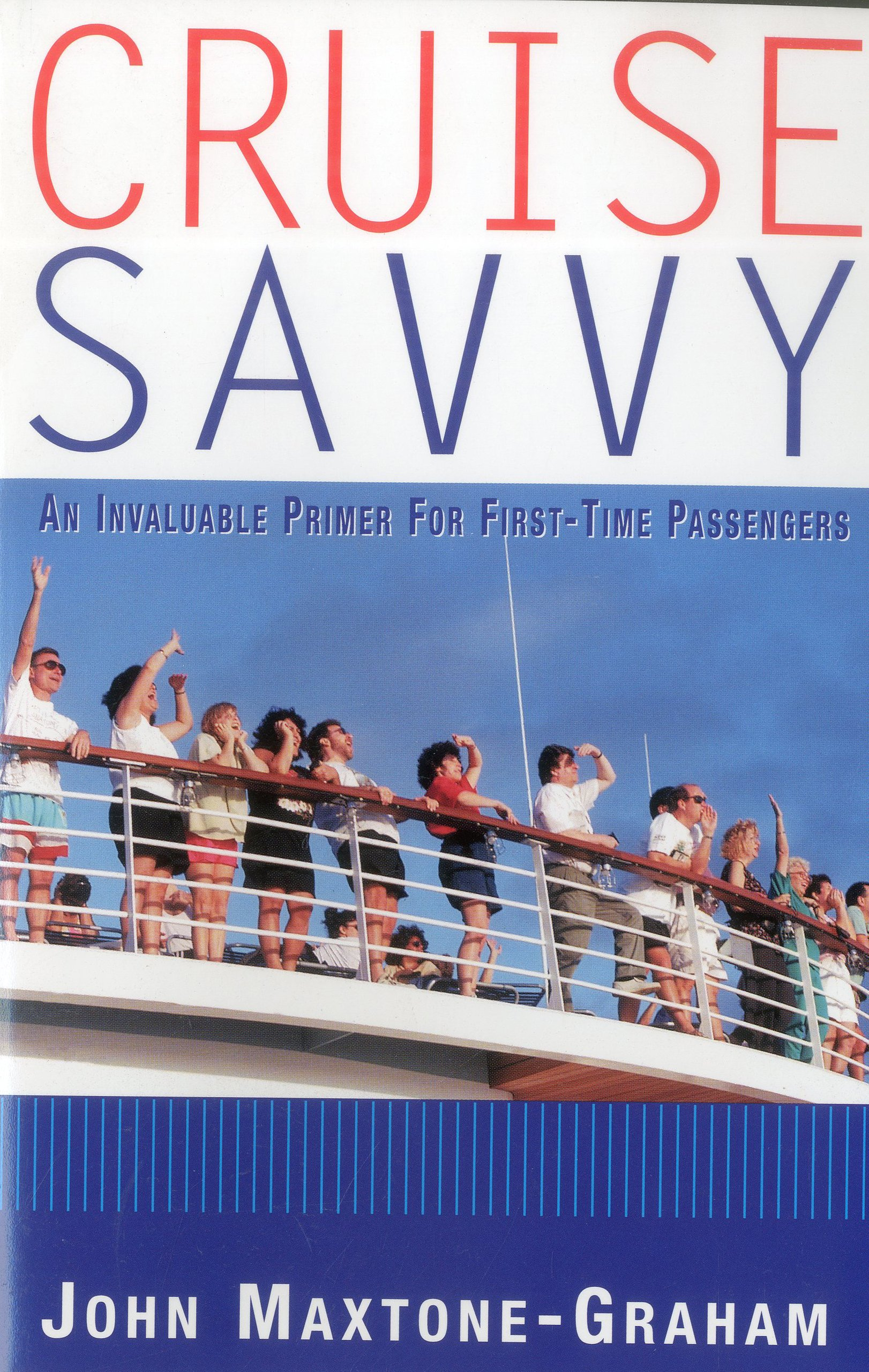 Cruise Savvy: An Invaluable Primer for First Time Passengers