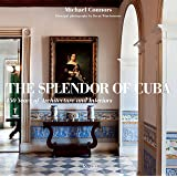 The Splendor of Cuba: 450 Years of Architecture and Interiors