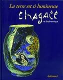 La terre est si lumineuse: Chagall et la céramique