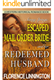Escaped Mail Order Bride And Her Redeemed Husband (A Western Historical Romance Book) (Sunny Springs)
