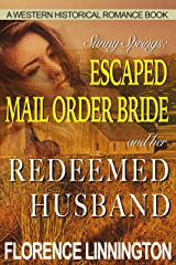 Escaped Mail Order Bride And Her Redeemed Husband (A Western Historical Romance Book) (Sunny Springs) Kindle Edition