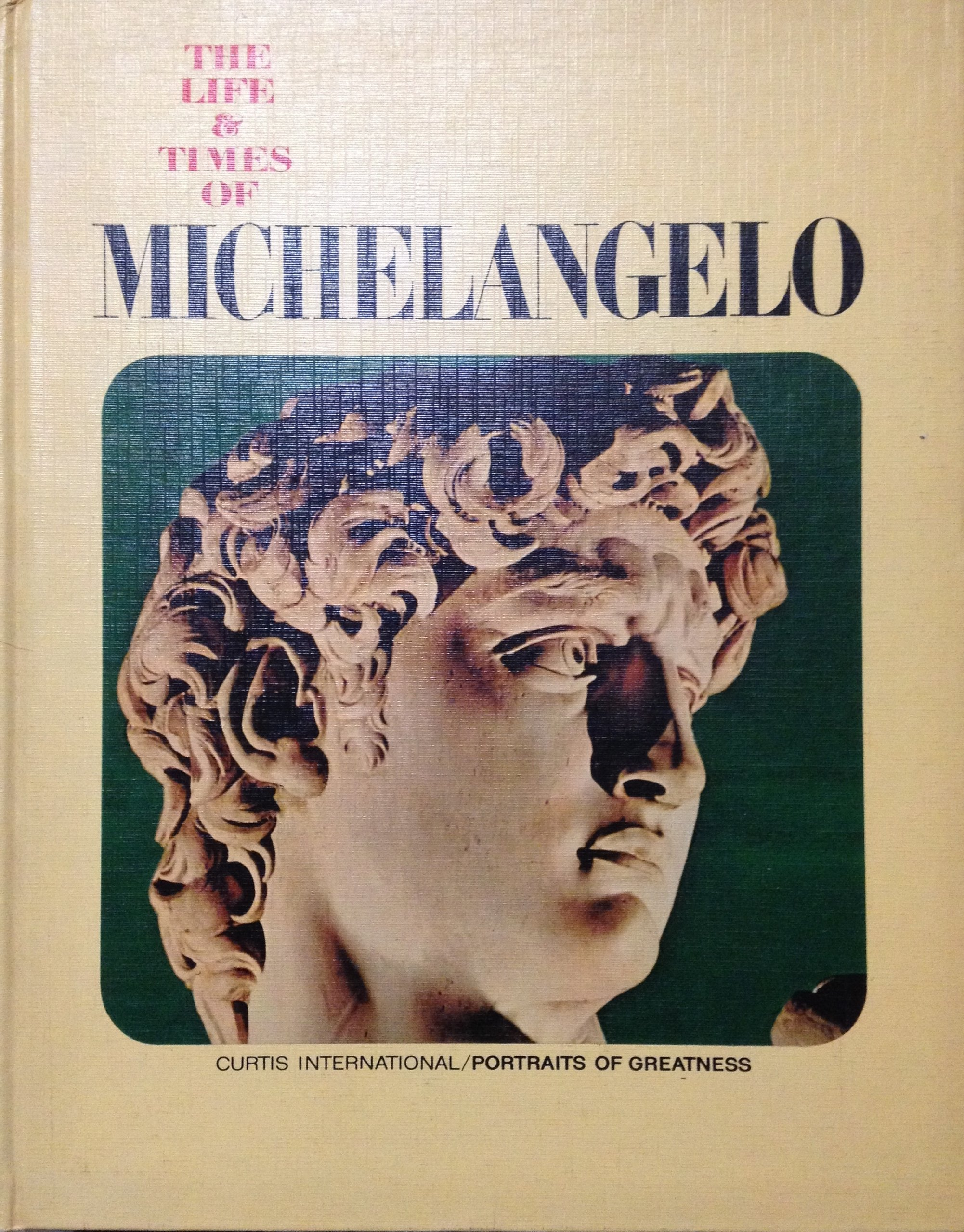 life and times of michelangelo portraits of greatness