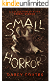 Small Horrors: A Collection of Fifty Creepy Stories (English Edition)