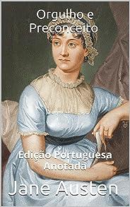 Orgulho e Preconceito - Edição Portuguesa - Anotada: Edição Portuguesa - Anotada