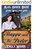 Mail Order Bride: Maggie and the Doctor (Going West For Love Book 5)