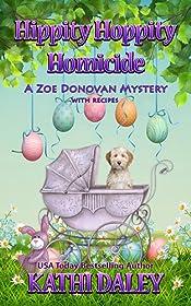 Hippity Hoppity Homicide (Zoe Donovan Cozy Mystery Book 28)