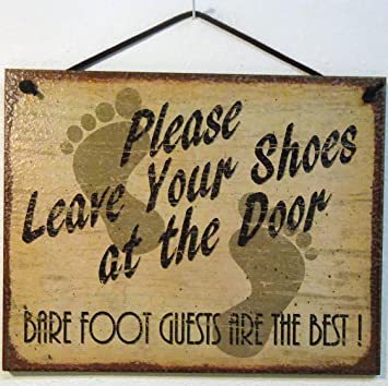 Vintage Style Sign Saying Please Leave Your Shoes At The Door Bare