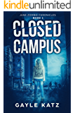 Closed Campus (Jane Zombie Chronicles Book 1)