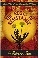 The Roots of Resistance: - Love and Revolution - (Dandelion Trilogy Book 2) Kindle Edition
