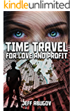 Time Travel for Love and Profit