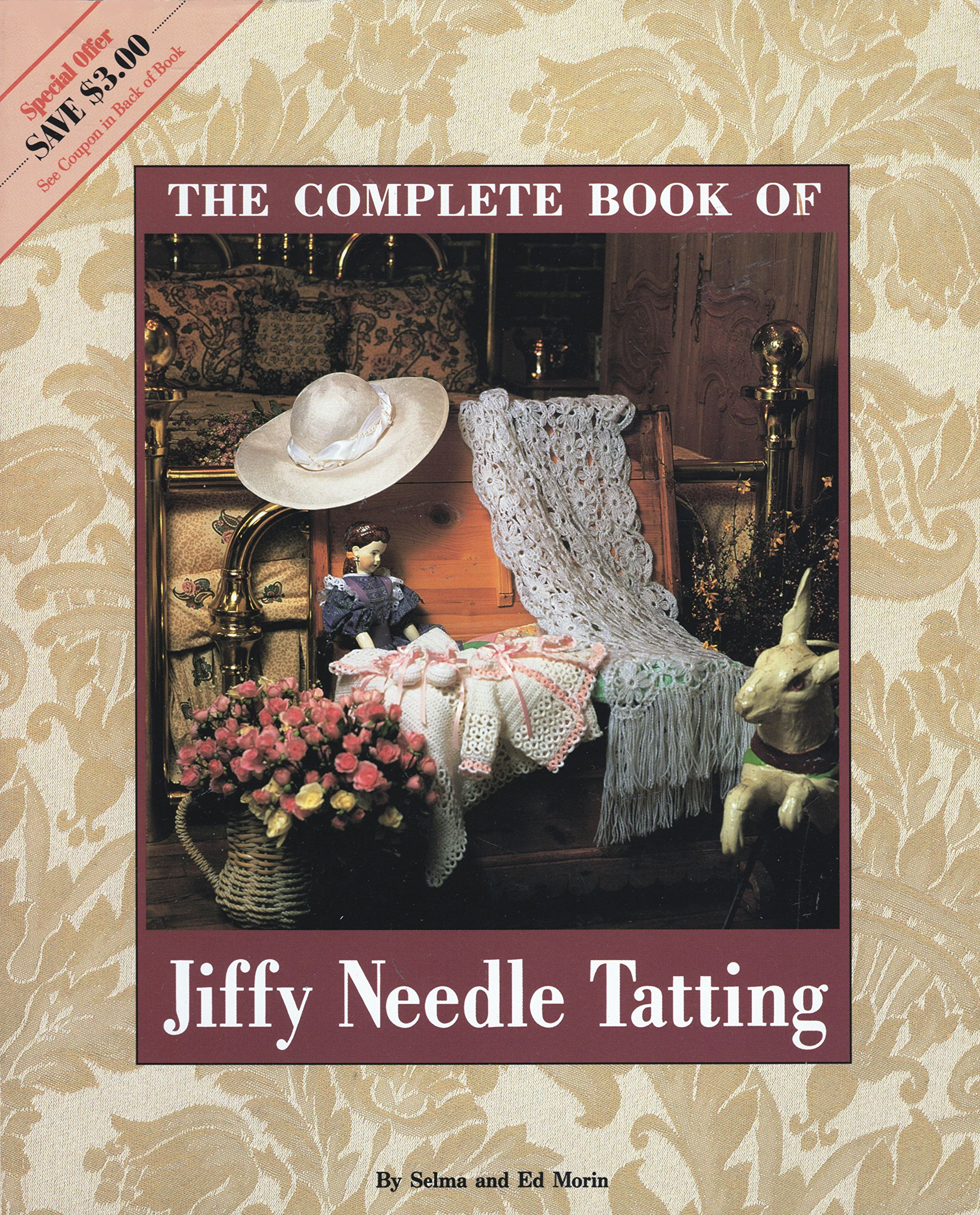 The Complete Book Of Jiffy Needle Tatting The Classic Collection