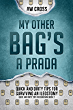 My Other Bag's a Prada: Quick and Dirty Tips for Surviving an Ileostomy