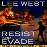 Resist and Evade: The Blue Lives Apocalypse Series, Book 2