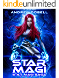 Star Magi: A Space Opera Fantasy Adventure (Star Magi Saga Book 1)