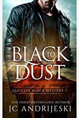 Black To Dust: A Quentin Black Paranormal Mystery (Quentin Black Mystery Book 7) Kindle Edition