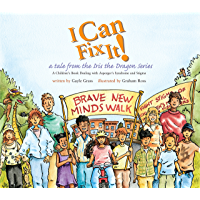 I Can Fix It!: A Tale from the Iris the Dragon Series (Tales from the Iris the Dragon Series)