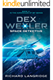 Dex Wexler: Space Detective (Chronicles of Bif Book 1)