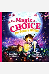 The Magic Of Choice: My Powers Within Kindle Edition