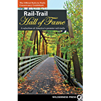 Rail-Trail Hall of Fame: A selection of America's premier rail-trails