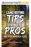 Land Buying Tips From the Pros: How to Buy Rural Real Estate (English Edition)