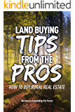 Land Buying Tips From the Pros: How to Buy Rural Real Estate