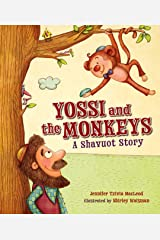 Yossi and the Monkeys: A Shavuot Story Kindle Edition