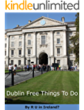 Dublin Free Things To Do (R U in Ireland's Travel Guides Book 1)