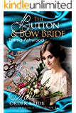 Mail Order Bride: The Button & Bow Bride (Heroes and Heroines of the West Book 4)