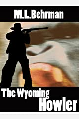 The Wyoming Howler (J.Everett Earl Western Thrillers Book 1) Kindle Edition