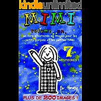 Mimi volume un, un livre d'histoires en images pour les petits garçons et les petites filles (Mimi fr t. 1) (French Edition)