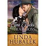 Tina Tracks a Trail Boss: A Historical Western Romance (Brides With Grit Series Book 8)