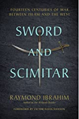 Sword and Scimitar: Fourteen Centuries of War between Islam and the West Kindle Edition