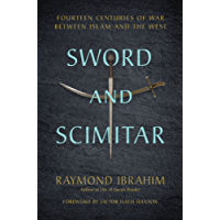 Sword and Scimitar: Fourteen Centuries of War between Islam and the West