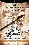 Le Rituel exhumé - Épisode 6: Les Lames du Cardinal : L'héritage de Richelieu, T1