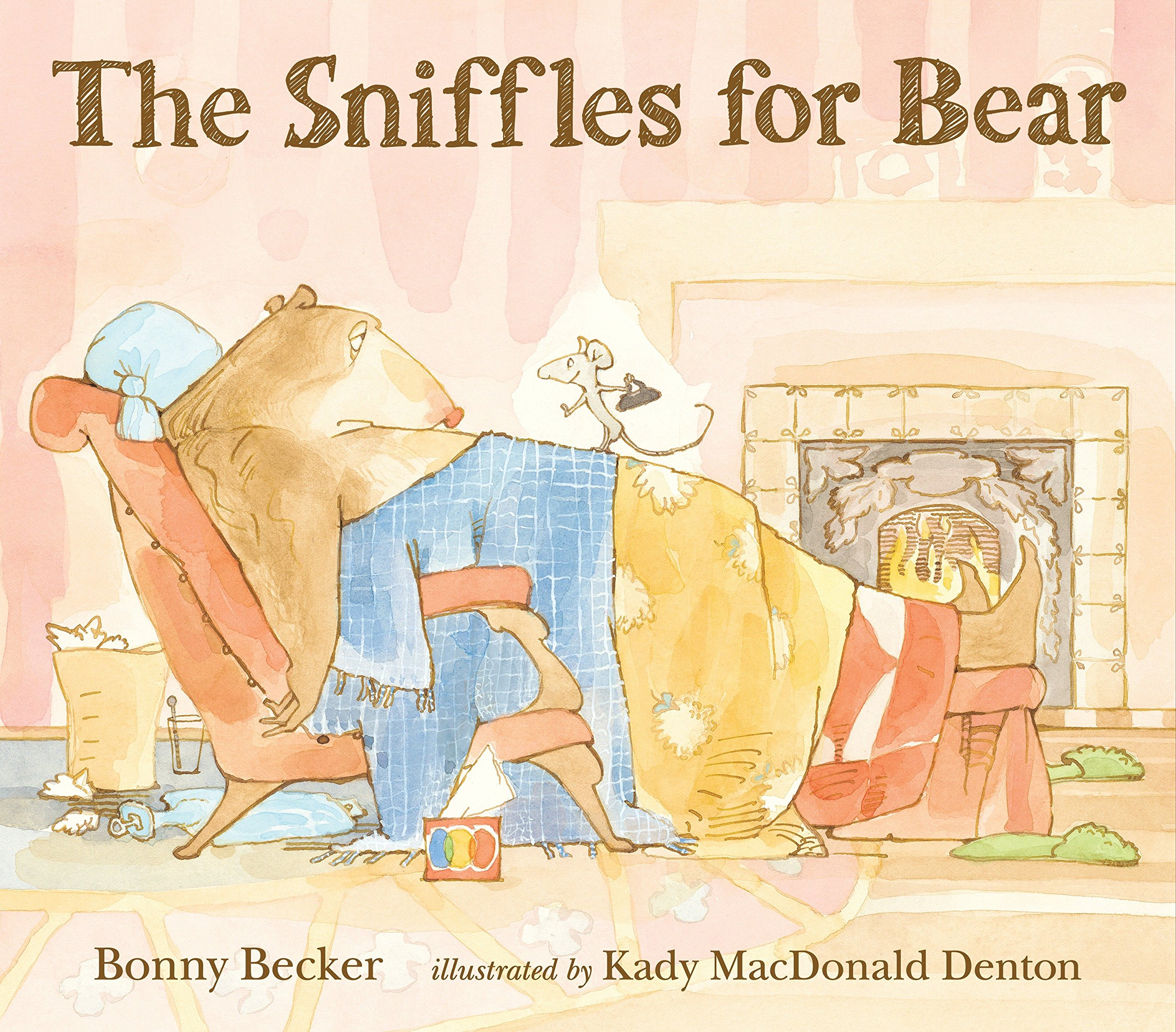 The Sniffles for Bear (Bear and Mouse): Becker, Bonny, Denton ...