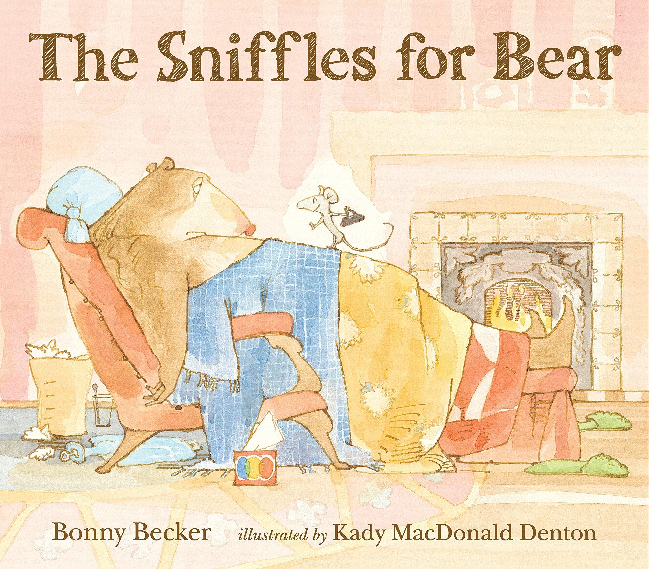 The Sniffles for Bear (Bear and Mouse): Becker, Bonny, Denton ...