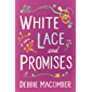 White Lace and Promises: A Novel (Debbie Macomber Classics)